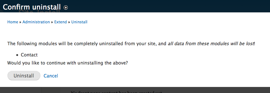 The following modules will be completely uninstalled from your site, and *all data from these modules will be lost!*
