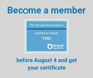 Become a member. Join before August 4 and get your certificate drupal.org/join