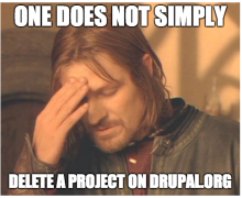 one does not simply delete a project on drupal.org