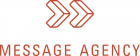 Message Agency logo, which consists of two right-facing arrows.